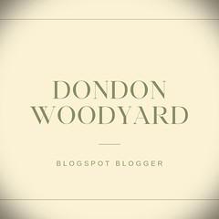 @DondonWoodyard A Blogspot Blogger