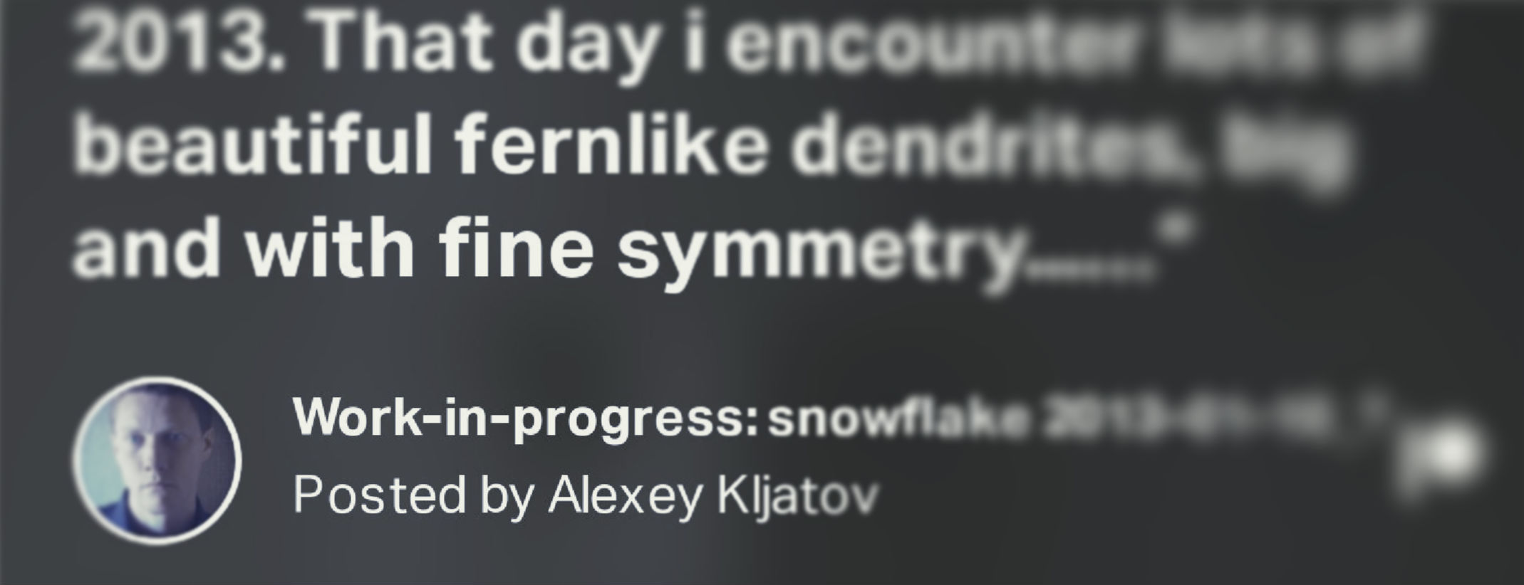 Post about processing new snowflake: behind the scenes, early preview, work in progress