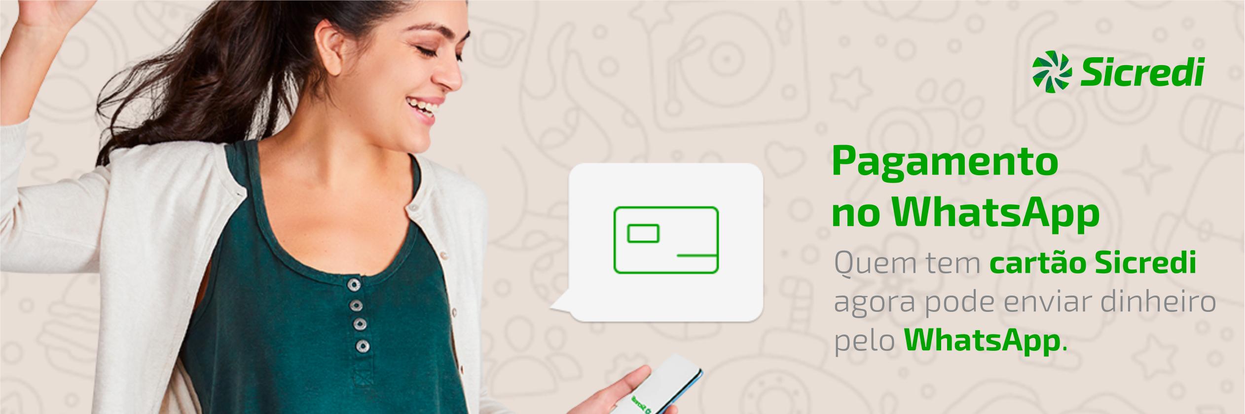 Agora você pode usar o WhatsApp para pagamentos no Sicredi!