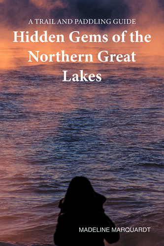 Hidden Gems of the Northern Great Lakes: A Trail and Paddling Guide