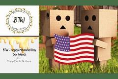 BTW - Happy Memorial Day Box Friends