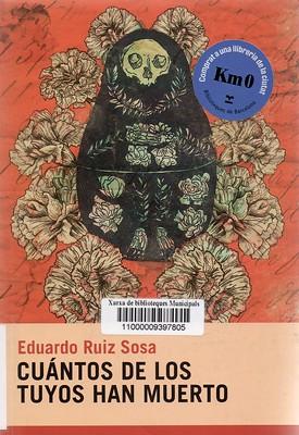 Eduardo Ruiz Sosa, Cuántos de los tuyos han muerto