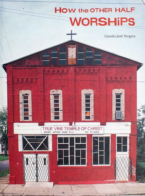 How the Other Half Worships, Camilo Jose Vergara