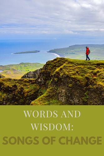Words and Wisdom: Songs of Change