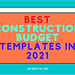 Best Construction Budget Templates In 2021