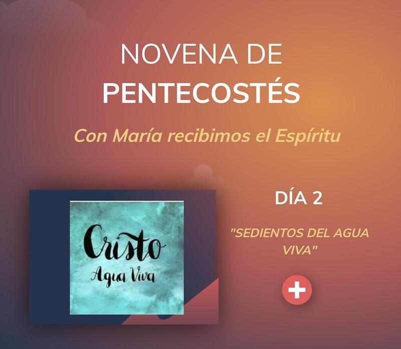 NOVENA DE PENTECOSTÉS – Día 2