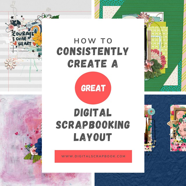 How To Consistently Create a Great Digital Scrapbook Layout