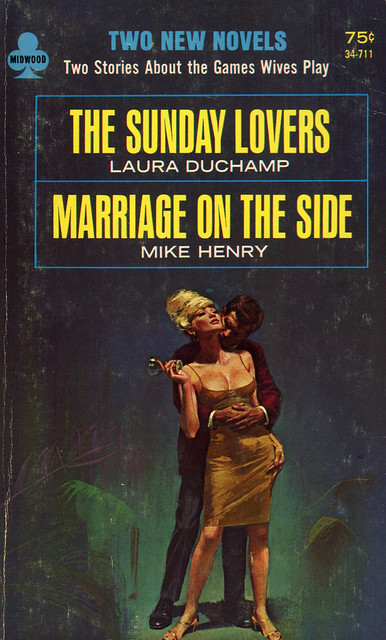 Midwood Books 34-711 - Laura Duchamp - The Sunday Lovers / Mike Henry - Marriage on the Side