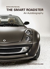 The Smart Roadster: - An Autobiography by Bernhard Reichel 2nd edition