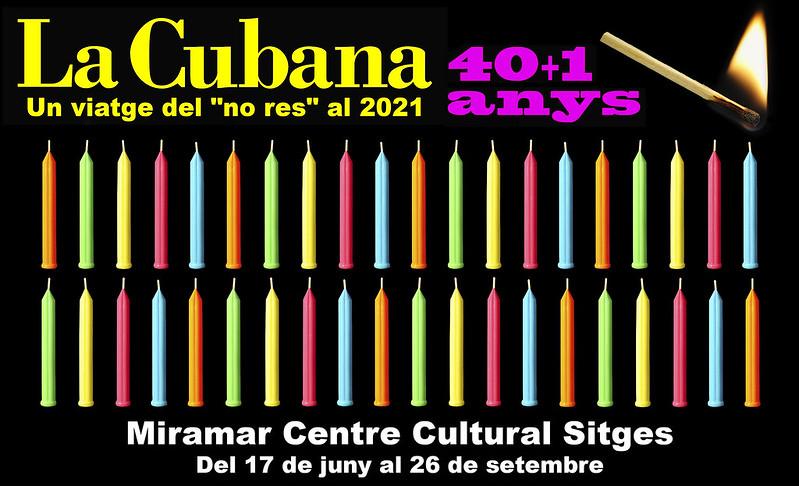 Exposición en Sitges 'La Cubana 40 + 1 Un viaje de la nada al 2021'