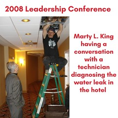 There was a water leak in the hotel where the 2008 Leadership Conference was held and Marty King had a conversation with the technician diagnosing the problem