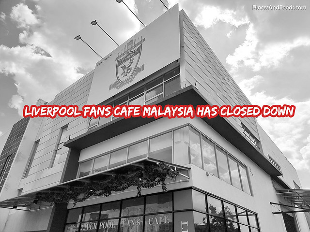 liverpool fans cafe malaysia has closed down
