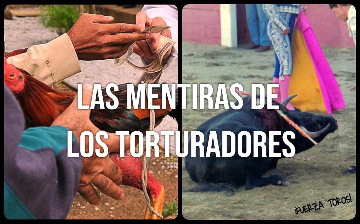Las mentiras de los aficionados a la tortura y crueldad contra los animales
