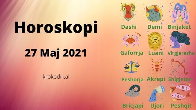 Horoskopi DItor 27 Maj 2021
