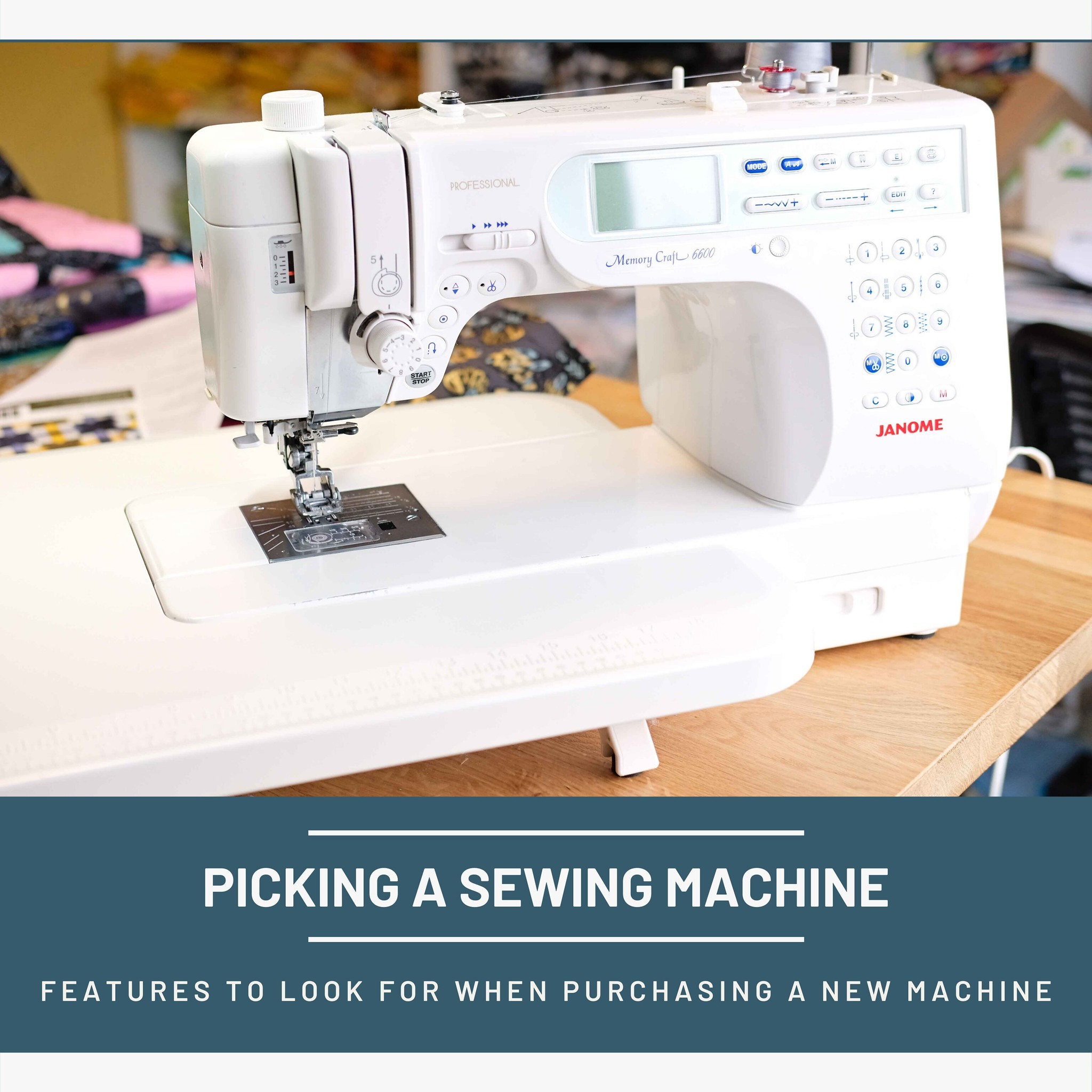 Picking a Sewing Machine - Kitchen Table Quilting