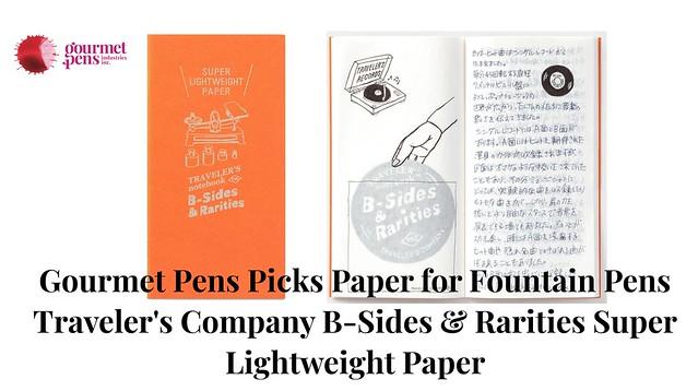 Gourmet Pens Picks Paper for Fountain Pens Traveler's Company B-Sides & Rarities Super Lightweight Paper