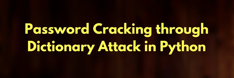 Password Cracking through Dictionary Attack in Python