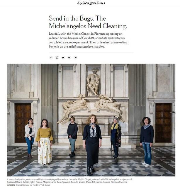 """ROMA ARCHEOLOGICA & RESTAURO ARCHITETTURA 2021. """"Send in the Bugs. The Michelangelos Need Cleaning"""" [= Laboratori Enea i batteri 'restauratori' per riparare dipinti, affreschi e statue], NYT (31 May, 2021): C1. S.v., ADNKRONOS / ARTE (10/04/2015)."""