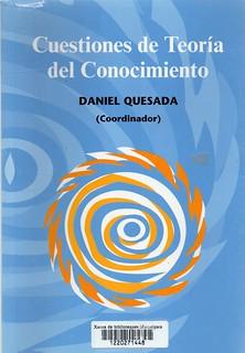 Daniel Quesada, Cuestiones de teoría del conocimiento