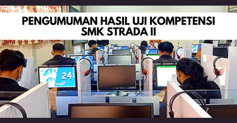Pengumuman Hasil Uji Kompetensi SMK STRADA II