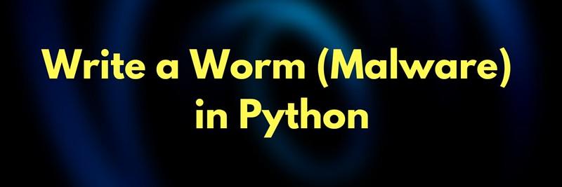 Write a Worm (Malware) in Python