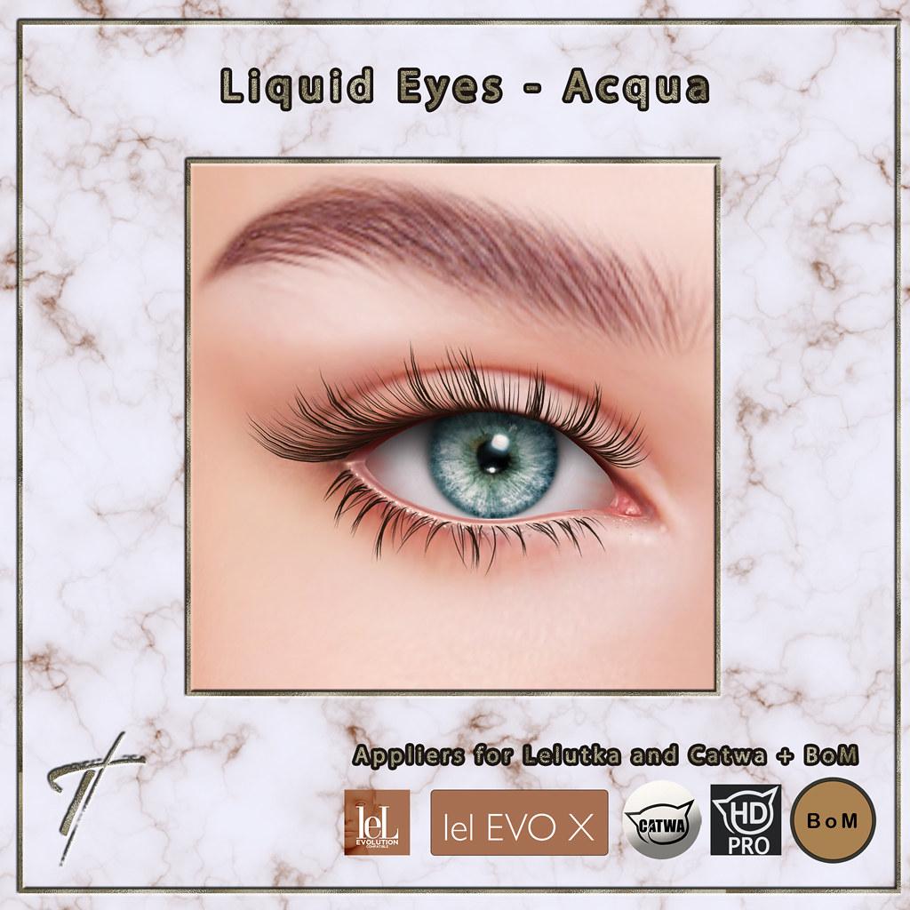 Tville - Liquid Eyes *acqua*