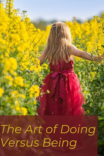 Through the Eyes of an Educator: The Art of Doing Versus Being