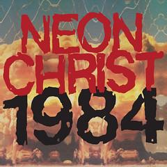 Album Review: Neon Christ – 1984