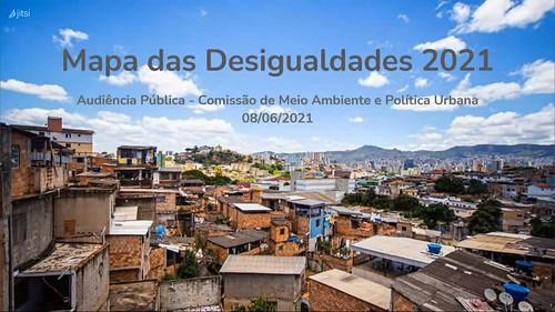Audiência pública - Finalidade: Discutir sobre a publicação do Mapa das Desigualdades 2021, publicação elaborada pela ONG Movimento Nossa BH - 17ª Reunião Ordinária - Comissão de Meio Ambiente e Política Urbana