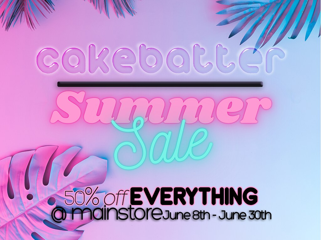 50% off EVERYTHING at the cakebatter mainstore