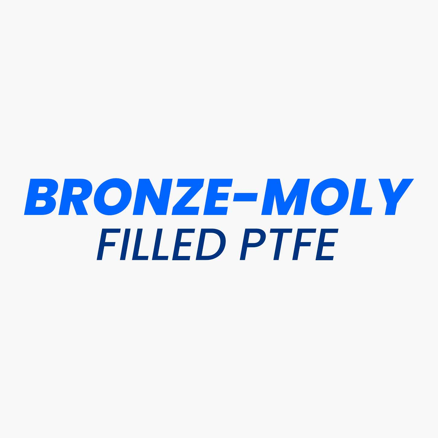 Moly (or Molybdenum Disulfide, MoS2) incorporates a lubricating effect, hence when added provides excellent anti-friction property to the product. Whereas, the Bronze-filled PTFE products do have excellent creep resistance, wear resistance and heat conductivity properties. But it has a higher resistance to friction as compared to other filled PTFE grades. Therefore, by using moly and bronze as additives in PTFE, the starting coefficient of friction is reduced, as well as enhancing the thermal conductivity, creep, and wear resistance properties. The Bronze-moly filled PTFE components have higher resistance to pressure and lower seals abrasion characteristics. Bronze-moly filled PTFE is available in any ratio required.