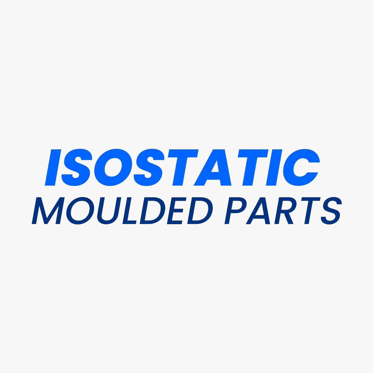 Isostatic moulding is a manufacturing method where the pressure is evenly applied in all directions on the moulding material in granular form throughout the cycle time, which is suitable to produce complex part shapes in a broad size range having uniform physical properties This method differs from Compression moulding which applies pressure only in a single direction. In contrast to the compression moulded and extruded parts, materials that are isostatically moulded have better consistent material properties.