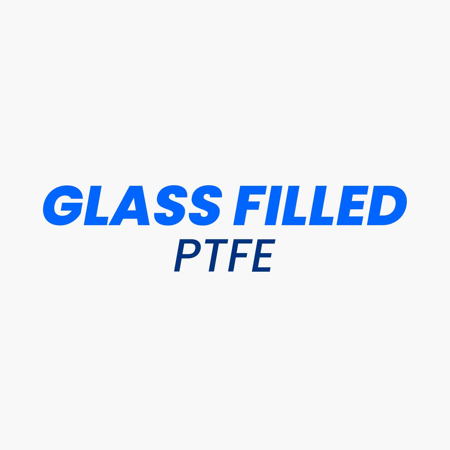 Glass fibres are used as the filler for reinforcing the Glass filled PTFE. Due to the addition of this filler the mechanical properties, such as creep performance, wear resistance, and compressive strength of the PTFE is improved. Glass filled PTFE are suitable for the environments of oxidizing nature. According to the application requirement, the filler percentage composition of glass fibre can be accommodated as per requirement. With the increase in glass fibre filler percentage, the mechanical properties of the PTFE also improve, but this also increases the coefficient of friction as compared to that of Virgin PTFE.