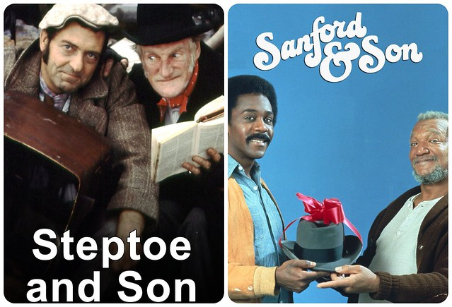 Steptoe and Son/ Sanford and Son.