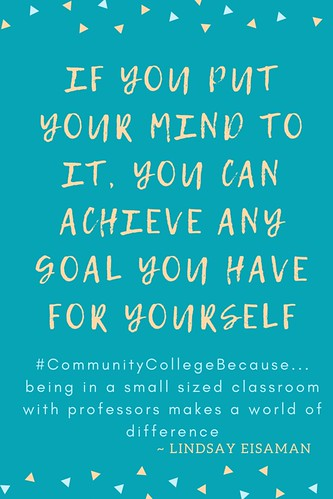 Lindsay Eisaman: #CommunityCollegeBecause ... being in a small sized classroom with professors makes a world of difference