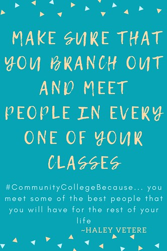 Haley Vetere: #CommunityCollegeBecause ... you meet some of the best people that you will have for the rest of your life