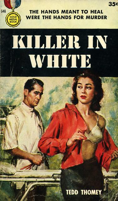 Gold Medal Books 546 - Tedd Thomey - Killer in White