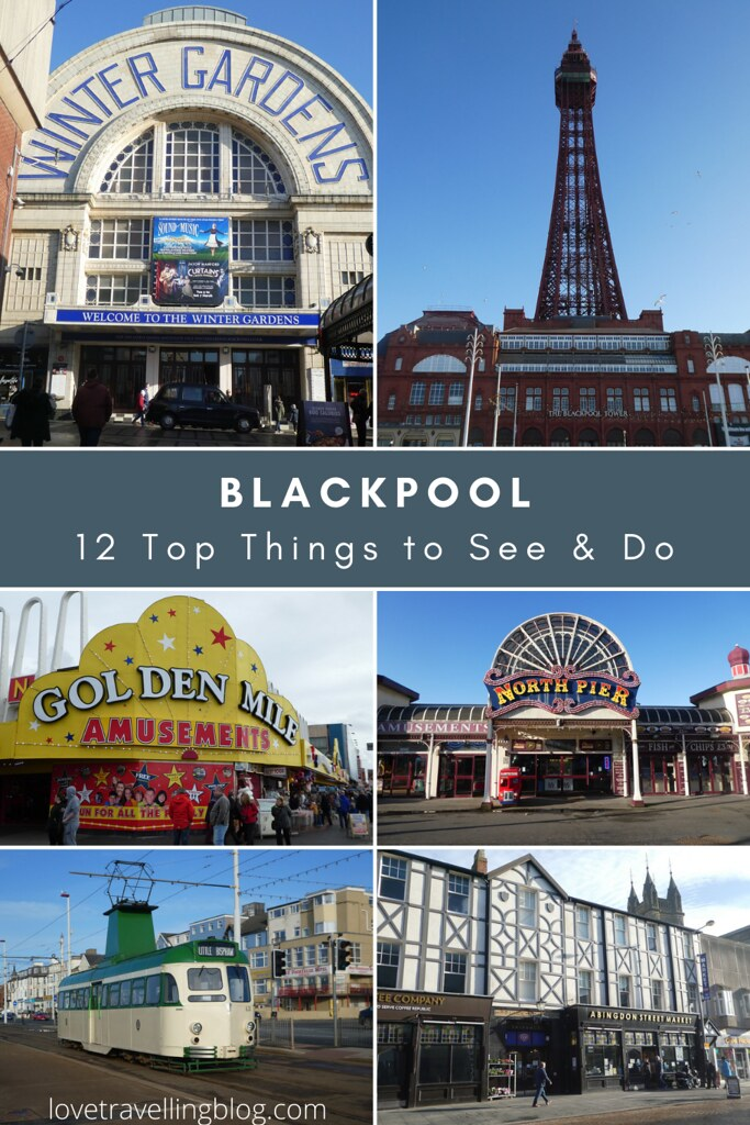 Blackpool - 12 Top Things to See & DoTravel Guide