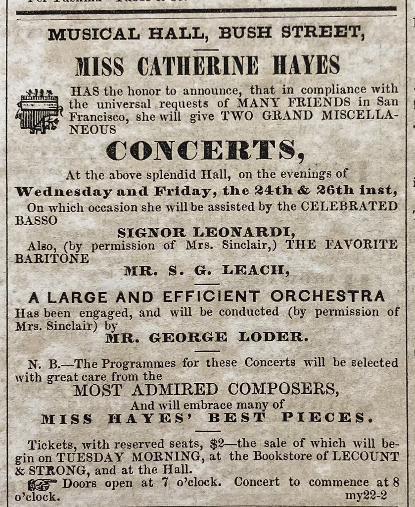 Miss Catherine Hayes Signor Leonardi, Mrs. S.G. Leach, George Loder concerts, Musical Hall, Bush Street ad, Daily California Chronicle May 22, 1854