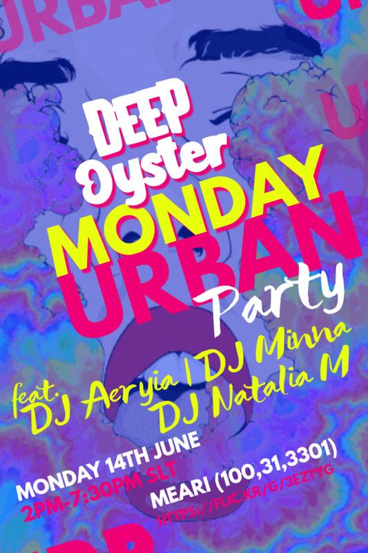 Monday Party @ Deep Oyster Monday 2pm-7:30pm SLT