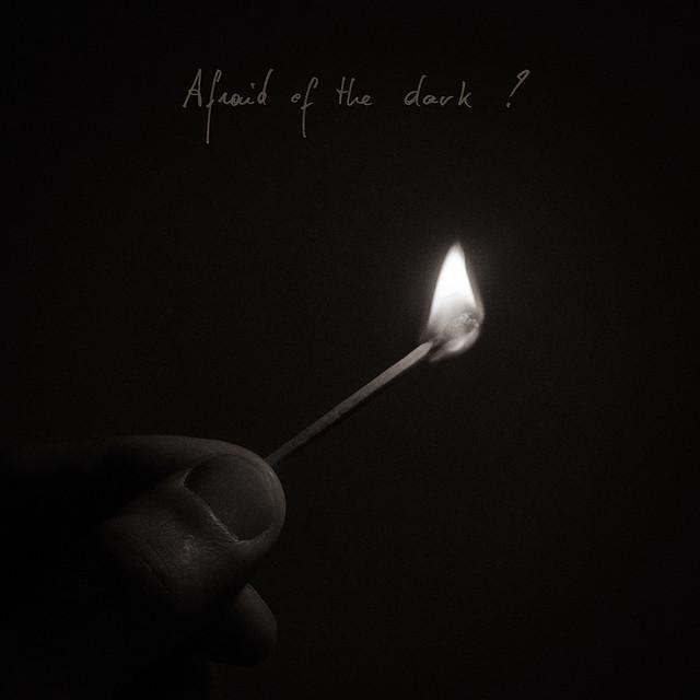 Afraid of the dark ?