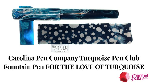 Carolina Pen Company Turquoise Pen Club Fountain Pen FOR THE LOVE OF TURQUOISE
