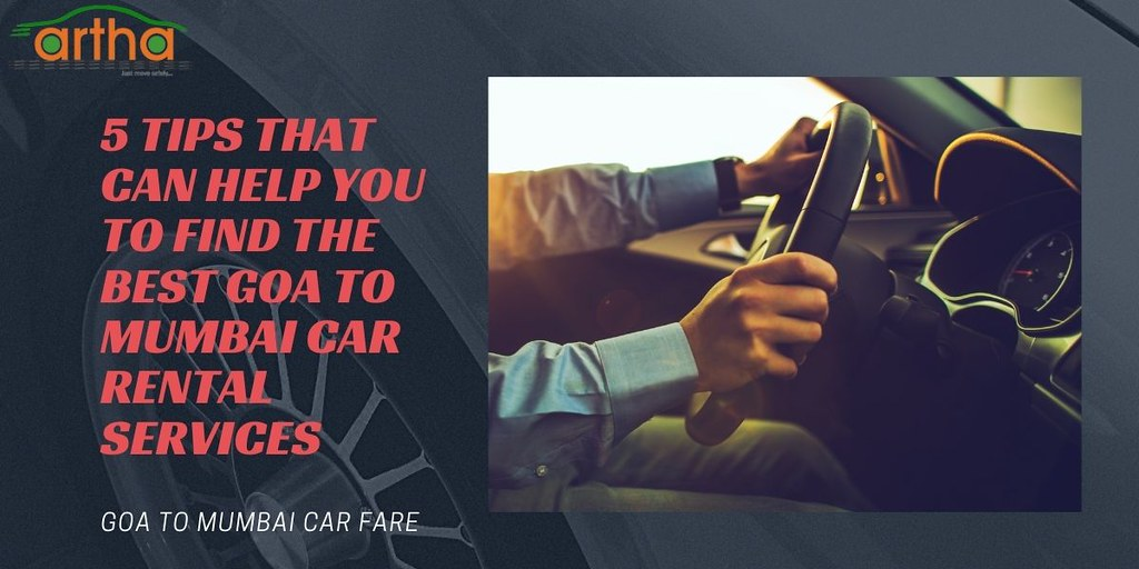 5 Tips That Can Help You to Find the Best Goa to Mumbai Car Rental Services