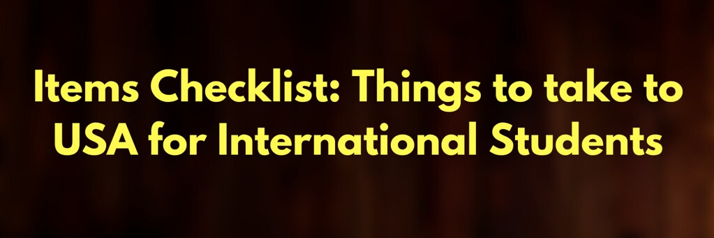 Items Checklist: Things to take to USA for International Students