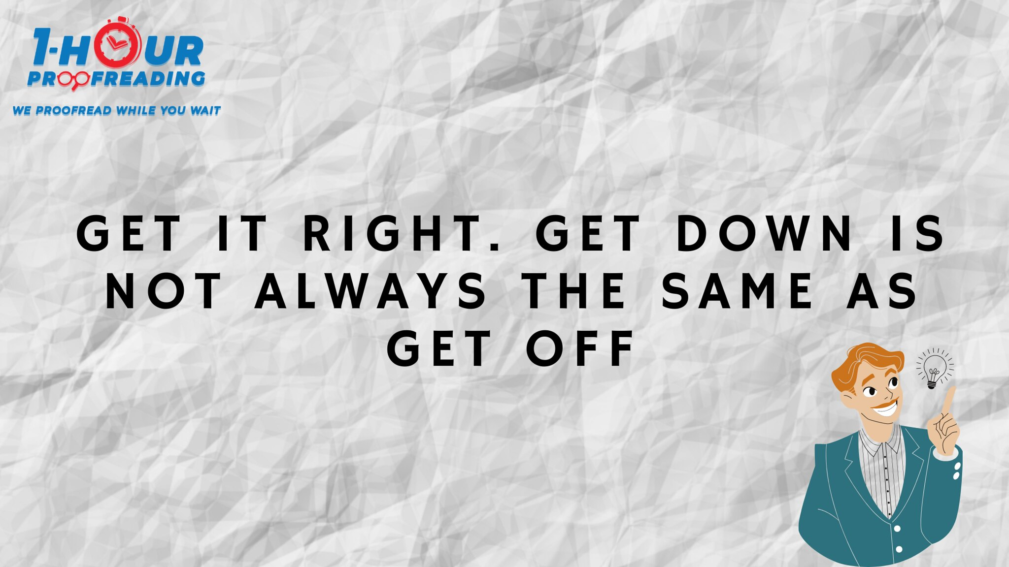 Get Down is Not Always the Same as Get Off