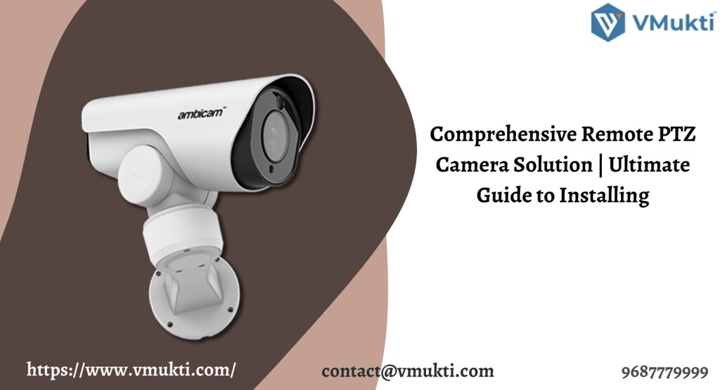 Comprehensive Remote PTZ Camera Solution   Ultimate Guide to Installing