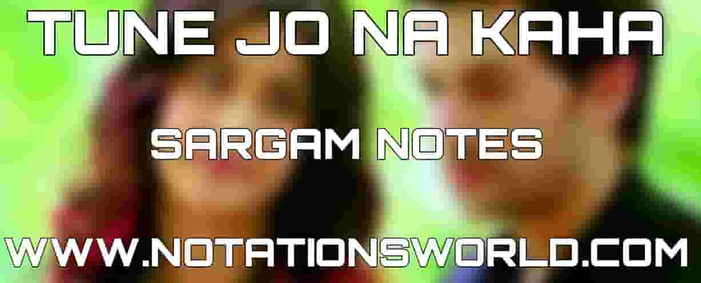 Tune Jo Na Kaha (New York) - Sargam, Harmonium And Flute Notes