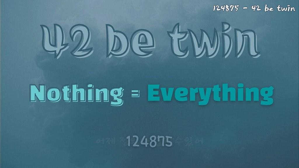 124875    42 be twin (Lyrics video)