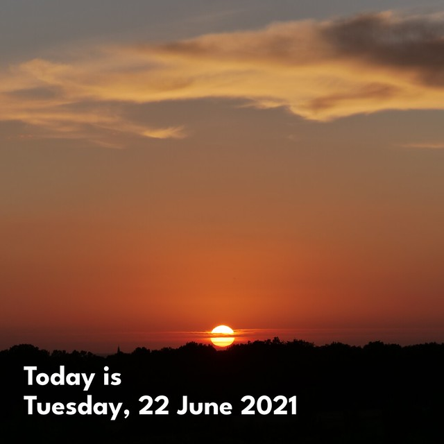 Today is Tuesday, 22 June 2021