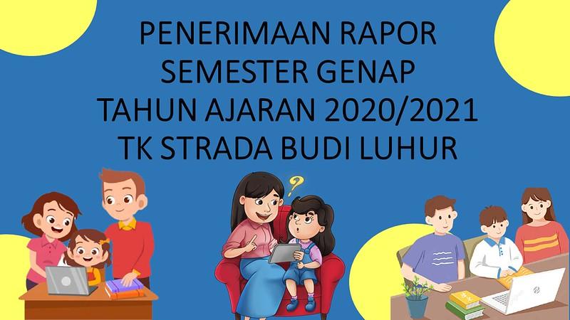 PEMBAGIAN RAPOR SEMESTER GENAP TK STRADA BUDI LUHUR TAHUN AJARAN 2020/2021